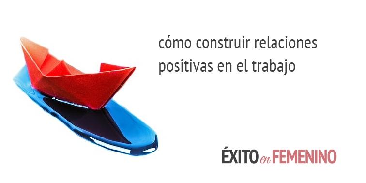 relaciones positivas en el trabajo