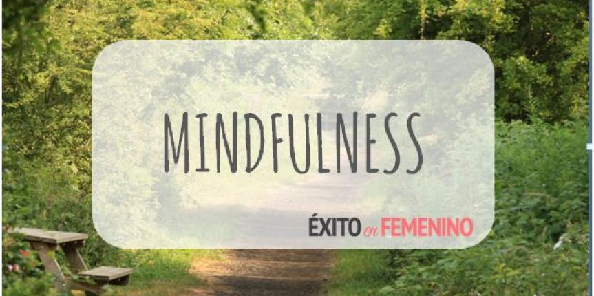 PARA QUE SIRVE EL MINDFULNESS